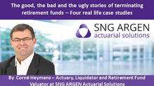 The good, the bad and the ugly stories of terminating retirement funds – Four real life case studies