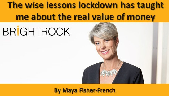 The wise lessons lockdown has taught me about the real value of money