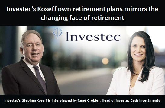 Investec's Koseff own retirement plans mirrors the changing face of retirement