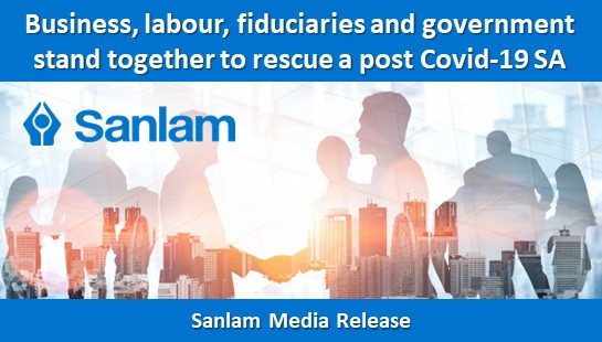 Business, labour, fiduciaries and government stand together to rescue a post Covid-19 SA