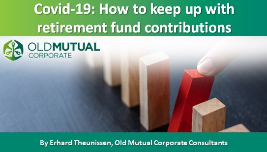 Covid-19: How to keep up with retirement fund contributions