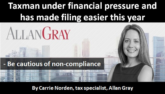 Taxman under financial pressure and has made filing easier this year - be cautious of non-compliance