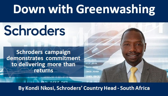 Down with Greenwashing: Schroders campaign demonstrates commitment to delivering more than returns