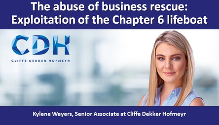 The abuse of business rescue: Exploitation of the Chapter 6 lifeboat