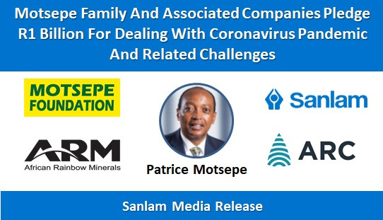 Motsepe Family And Associated Companies Pledge R1 Billion For Dealing With Coronavirus Pandemic And