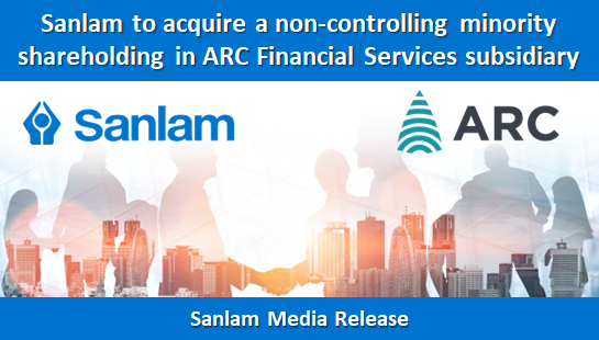 Sanlam to acquire a non-controlling minority shareholding in ARC Financial Services subsidiary