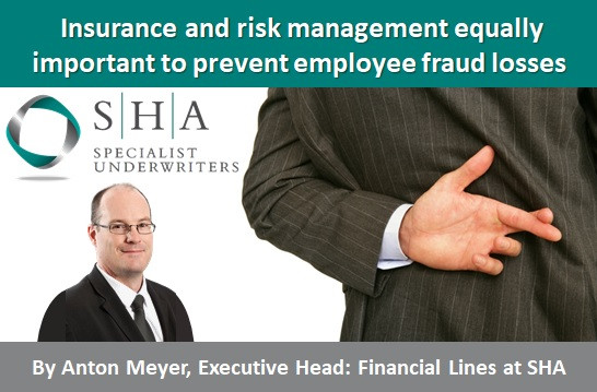 Insurance and risk management equally important to prevent employee fraud losses