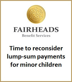 Time to reconsider lump-sum payments for minor children