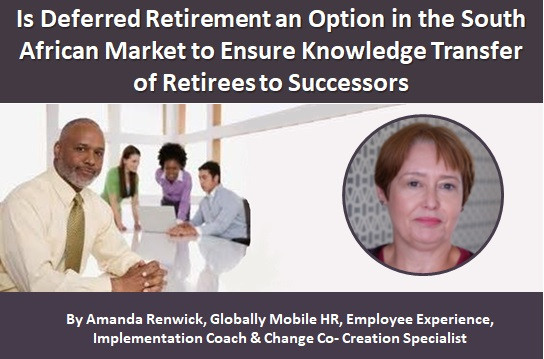 Is Deferred Retirement an Option in the South African Market to Ensure Knowledge Transfer of Retiree