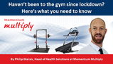 Haven't been to the gym since lockdown? Here's what you need to know