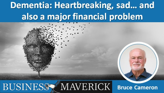 Dementia: Heartbreaking, sad… and also a major financial problem