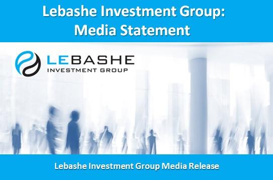 Lebashe Investment Group: Media Statement