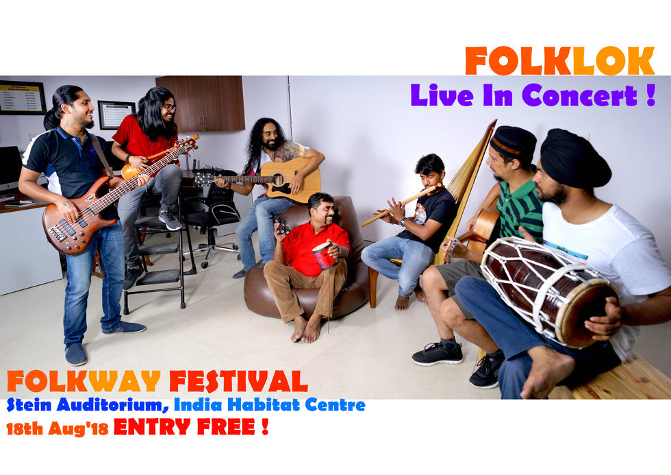 GIG ALERT ! FOLKWAY FESTIVAL 18TH AUG'18 AT IHC, STEIN AUDI,  7 PM ONWARDS, ENTRY FREE !
