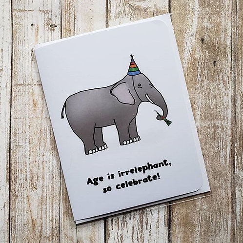 """Age is irrelephant, so celebrate!"" Card"