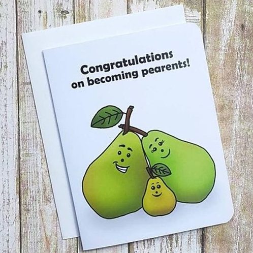 """Congratulations on becoming pearents!"" Card"