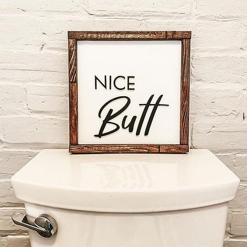 Nice Butt 3D Wooden Barnwood Sign