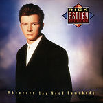 Rick Astley - Whenever You Need Somebody (Album)