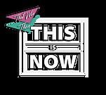 THIS_IS_NOW LOGO TWEAK - NEW, PLAIN TRAN