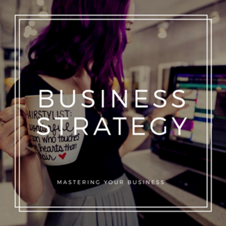 Business Strategy – Mastering Your Business
