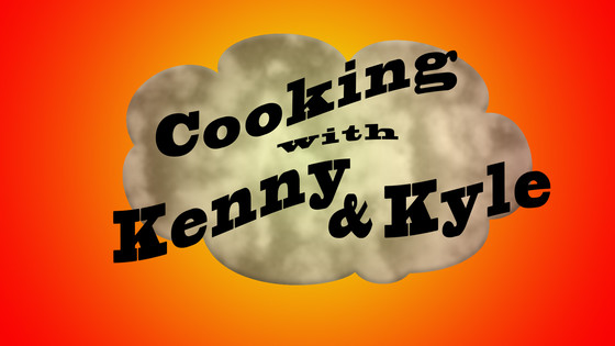 Cooking With Kenny & Kyle