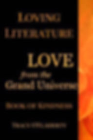 Tracy O'Flaherty - Loving Literature - LOVE from the Grand Universe - Book of Kindness - Book Three
