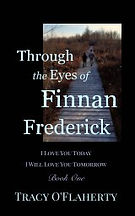 Tracy O'Flaherty - Through the Eyes of Finnan Frederick - Book One