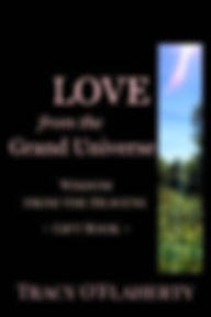 Tracy O'Flaherty - LOVE from the Grand Universe - Wisdom from the Heavens Collection