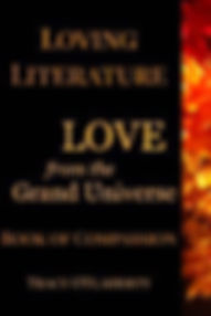 Tracy O'Flaherty - Loving Literature - LOVE from the Grand Universe - Book of Compassion - Book Two
