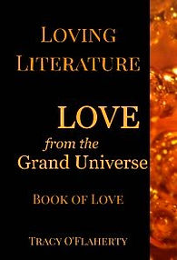Tracy O'Flaherty - Loving Literature - LOVE from the Grand Universe - Book of Love - Book Five