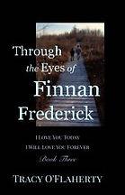 Tracy O'Flaherty - Through the Eyes of Finnan Frederick - Book Three