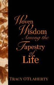 Tracy O'Flaherty - Woven Wisdom Among the Tapestry of Life