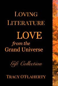 Tracy O'Flaherty - Loving Literature - LOVE from the Grand Universe - Gift Collection