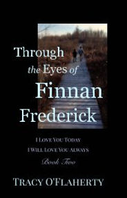 Tracy O'Flaherty - Through the Eyes of Finnan Frederick - Book Two