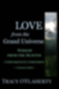 Tracy O'Flaherty - LOVE from the Grand Universe - Wisdom from the Heavens Compassionate Compassion Collection