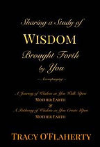 Tracy O'Flaherty - Sharing a Study of Wisdom Brought Forth by You