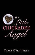 Tracy O'Flaherty - The Little Chickadee Angel