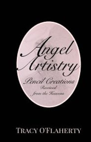 Tracy O'Flaherty ~ Angel Artistry ~ Pencil Creations Received from the Heavens