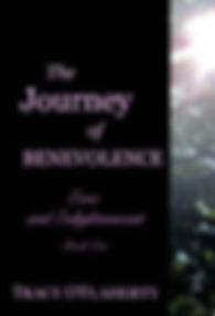 Tracy O'Flaherty - The Journey of Benevolence - Ease and Enlightenment - Book One