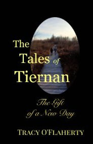 Tracy O'Flaherty - The Tales of Tiernan ~ The Gift of a New Day