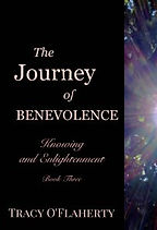 Tracy O'Flaherty ~ The Journey of Benevolence ~ Book Three.