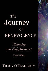 Tracy O'Flaherty - The Journey of Benevolence - Knowing and Enlightenment - Book Three