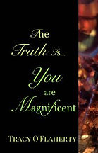 Tracy O'Flaherty - The Truth is You Are Magnificent