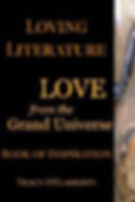 Tracy O'Flaherty - Loving Literature - LOVE from the Grand Universe - Book of Inspiration - Book Four