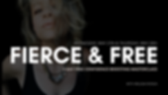 Copy of Fierce and Free.png