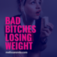 Bad Bitches Losing Weight (1).png