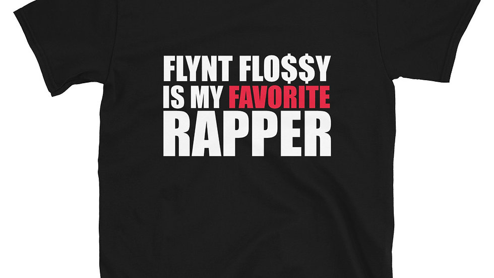 "Classic ""FLYNT FLOSSY IS MY FAVORITE RAPPER"" Unisex T-shirt"