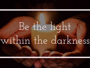 Be the Light in a Night of Darkness