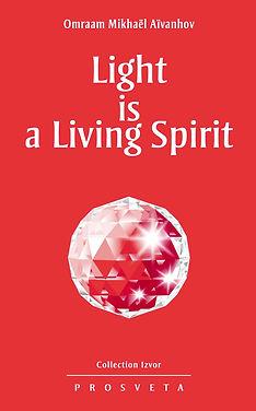 Light Is ALiving Spirit.jpg