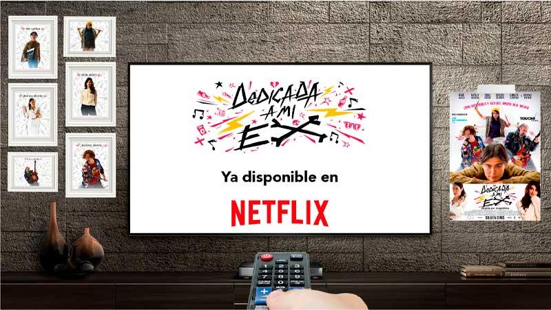 """""""Dedicada a mi ex"""" llega a Netflix"""