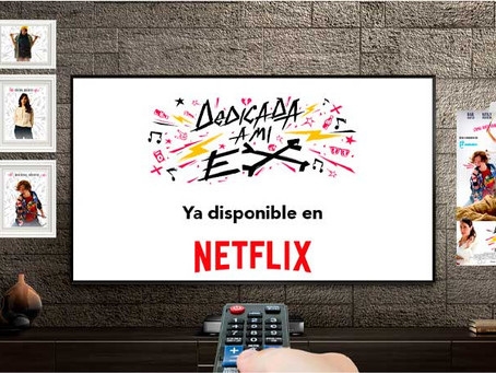 """Dedicada a mi ex"" arrives at Netflix"